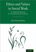 Ethics and values in social work : an integrated approach for a comprehensive curriculum /