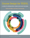 Course Design for TESOL: A Guide for Integrating Curriculum and Teaching