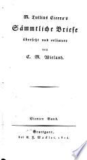 M  Tullius Cicero s S  mmtliche Briefe   bersetzt und erl  utert von C M  Wieland