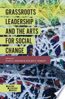 Grassroots Leadership And The Arts For Social Change book