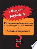 Piccolo mondo moderno e la tetralogia di Casa Maironi di Antonio Fogazzaro. I riassunti di Farfadette. Per chi non ha «tempo di leggere»