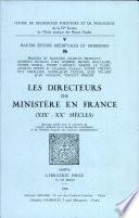 Directeurs de ministère en France (XlXe - XXe siècles) (les)