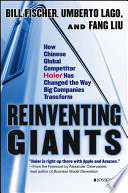 Reinventing Giants : are reinventing their business models, their corporate...