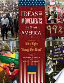 Ideas and Movements that Shaped America  From the Bill of Rights to  Occupy Wall Street   3 volumes