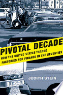 Pivotal Decade  How the United States Traded Factories for Finance in the Seventies