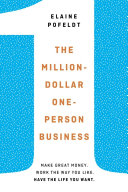 The Million-Dollar, One-Person Business : your own terms, from forbes.com...