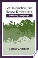 Self Interaction And Natural Environment