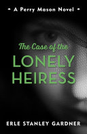 The Case Of The Lonely Heiress : lands in the lap of perry...
