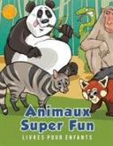 Animaux Super Fun Livres Pour Enfants