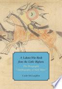 A Lakota War Book From The Little Big Horn