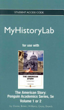 New Myhistorylab -- Standalone Access Card -- For the American Story, Penguin Academics Series, Volume 1 and