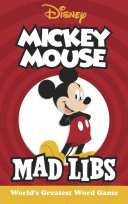 Mickey Mouse Mad Libs : character in the world: m-i-c-k-e-y m-o-u-s-e!...