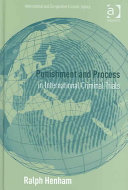 Punishment and Process in International Criminal Trials