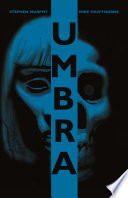 Umbra : investigating a mystery involving the...