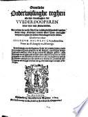 Grontlicke onderwijsinghe teghen allerleye dwalinghen der Wederdooperen deses tijts inde Nederlanden