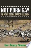 Not Born Gay and the Zebra Effect Illusion