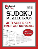 Twisted Mind Sudoku Puzzle Book  400 Super Size Mind Twisting Puzzles  200 Easy and 200 Medium