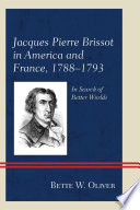 Jacques Pierre Brissot in America and France  1788   1793