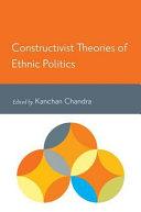 Constructivist Theories of Ethnic Politics