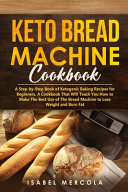 Keto Bread Machine Cookbook
