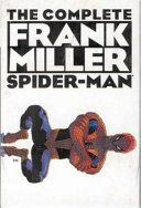 The Complete Frank Miller Spider Man