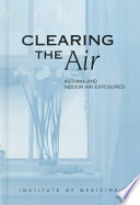 Ebook Clearing the Air: Epub Committee on the Assessment of Asthma and Indoor Air,Division of Health Promotion and Disease Prevention,Institute of Medicine Apps Read Mobile
