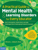 A Practical Guide to Mental Health and Learning Disorders for Every Educator