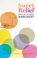 Ebook Sweet Relief from the Everyday Narcissist Epub Melissa Schenker,Tina Moody Apps Read Mobile