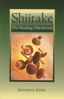Shiitake Folk Remedies To The Latest Research