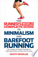 Runner S World Complete Guide To Minimalism And Barefoot Running book
