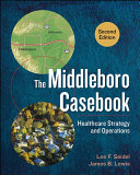 The Middleboro casebook : healthcare strategy and operations /