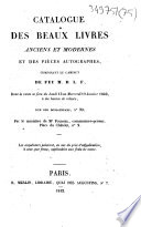 Catalogue des beaux livres anciens et modernes et des pièces autographes, composant le cabinet de feu M. D. L. F.