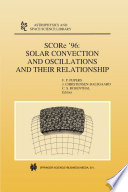 SCORe    96  Solar Convection and Oscillations and their Relationship