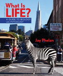 What Is Life  a Guide to Biology with Physiology  High School