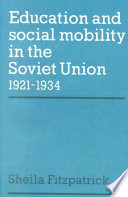 Education and Social Mobility in the Soviet Union 1921 1934