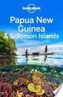 Lonely Planet Papua New Guinea   Solomon Islands