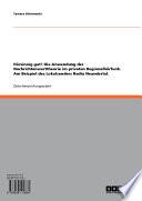 Hörsinnig gut? Die Anwendung der Nachrichtenwerttheorie im privaten Regionalhörfunk. Am Beispiel des Lokalsenders Radio Neandertal.