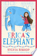 Erica's Elephant : tenth birthday, the last thing she expects is...