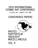 19th International Cosmic Ray Conference  La Jolla  USA  August 11 23  1985  Invited  rapporteur  highlight  miscellaneous