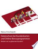 Datenschutz bei Kundenkarten und Online Bonusprogrammen