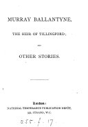 Murray Ballantyne The Heir Of Tillingford And Other Stories