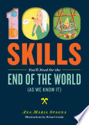 100 Skills You ll Need for the End of the World  as We Know It