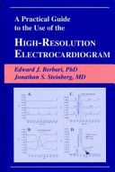 A Practical Guide to the Use of the High-Resolution Electrocardiogram