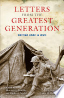 Letters from the Greatest Generation In Day To Day Detail What It