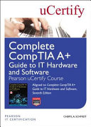 Complete Comptia A Guide To It Hardware And Software Pearson Ucertify Course Student Access Card