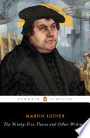 The Ninety Five Theses and Other Writings