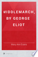 Middlemarch, by George Eliot by