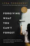 Forgiving What You Can't Forget Book
