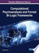 Computational Psychoanalysis and Formal Bi Logic Frameworks