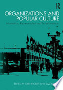 Organizations and Popular Culture Attention To Representing And Interrogating Organizational Life